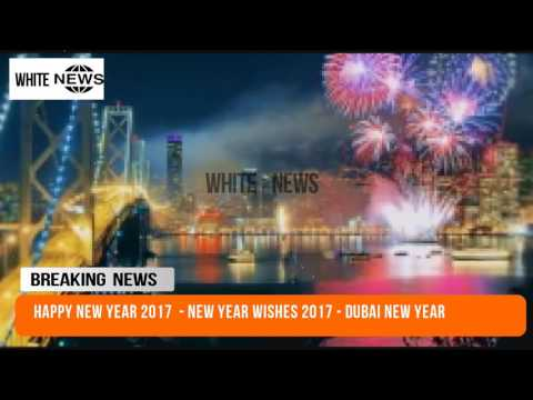 happy new year 2017 new years event 2017 new year quotes new year wishes 2017 dubai new year yt