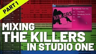 Mixing The Killers in #StudioOne - Part 1