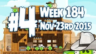 Angry Birds Friends Wild West Tournament Level 4 Week 184 Walkthrough | November 23rd 2015