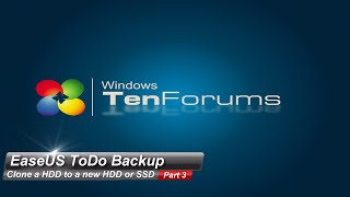 EaseUS ToDo Backup - Part 3: Clone a HDD to a new HDD or SSD