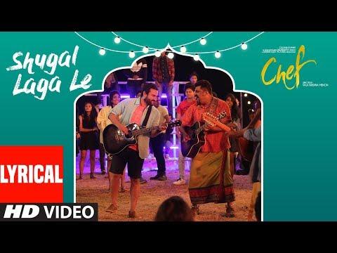 Chef:Shugal Laga Le Video Song With Lyrics   Saif Ali Khan   Raghu Dixit   T-Series