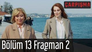 Çarpışma 13. Bölüm 2. Fragman