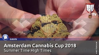 Amsterdam Cannabis Cup July 2018 Highlights - Summertime High Times! - Smokers Guide TV Amsterdam
