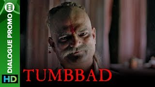 Is There Really A Treasure In Tumbbad? | Movie 2018 | Dialogue Promo | Sohum Shah | Aanand L Rai