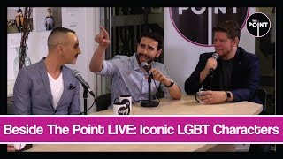 Beside The Point LIVE: Iconic LGBT Characters