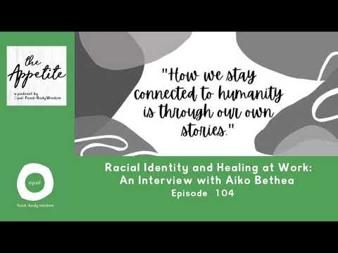 #104: Racial Identity and Healing at Work: An Interview with Aiko ...