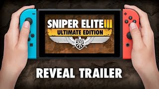 Sniper Elite 3 Ultimate Edition – Reveal Trailer | Nintendo Switch