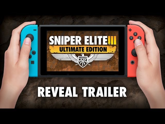 Sniper Elite 3 Ultimate Edition – Reveal Trailer | Nintendo Switch