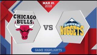 Denver Nuggets vs Chicago Bulls: March 21, 2018