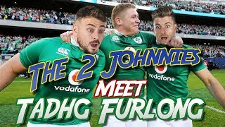 The 2 Johnnies Meet Ireland Rugby Star Tadhg Furlong!!!