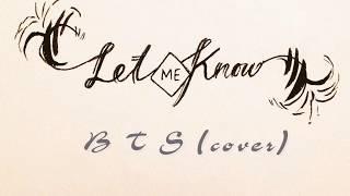 [Học tiếng hàn qua bài hát] Let Me Know- BTS (cover by turnonyourtv)