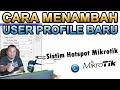 SETTING WINBOX MIKROTIK - Cara Menambah User Profiles Baru - Vocher baru pada winbox mikrotik