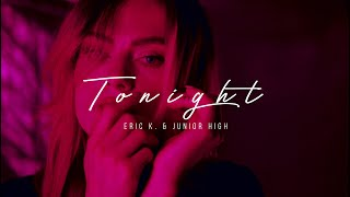 Eric K. & Junior High - Tonight (Official Music Video)