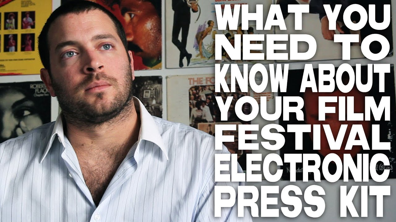 What Filmmakers Need To Know About A Film Festival Electronic Press ...