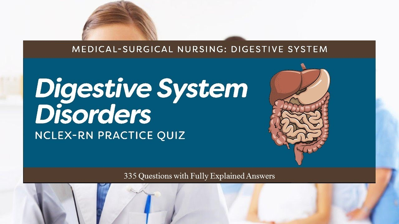 NCLEX Practice Quiz about Digestive System Disorders