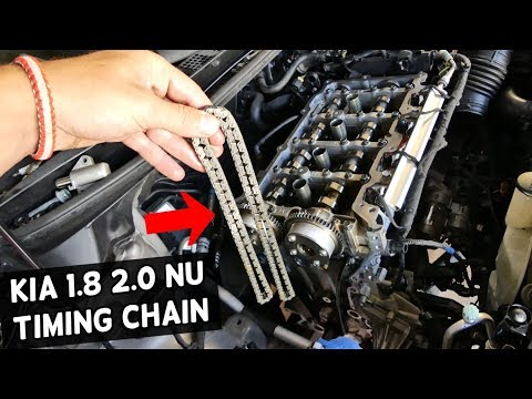 HOW TO REPLACE TIMING CHAIN ON KIA FORTE K3 SOUL SPORTAGE 1.8 2.0 NU ENGINE