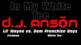 DJ Anson - In My White Tee (Lil