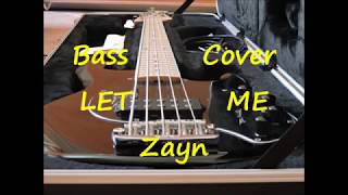 Download Lagu Zayn - Let Me (BASS COVER) Mp3