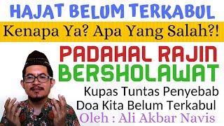 Download lagu Kupas Rahasia HAJAT BELUM TERKABUL PADAHAL RAJIN BERSHOLAWAT NABI Keajaiban Sholawat ALI AKBAR NAVIS