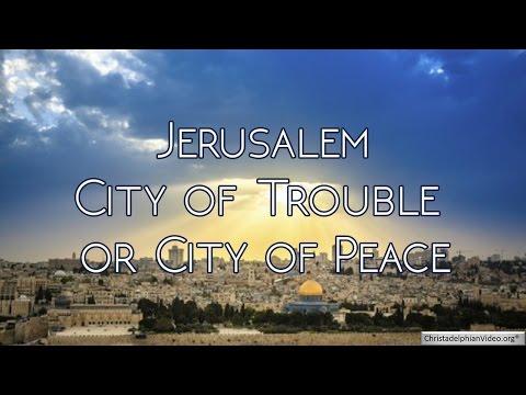 Jerusalem   City of Trouble or City of Peace