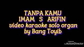 Tanpa Kamu Imam s arifin  karaoke cover by Bang Toyib