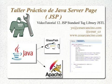VideoTutorial 12 del Taller Práctico de Java Server Page ( JSP ). JSP Standard Tag Library JSTL