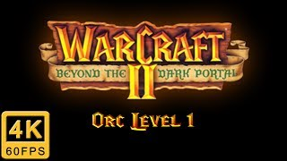 Warcraft II: Beyond the Dark Portal Walkthrough | Orc Level 1