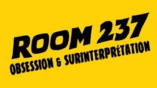 ROOM 237 - Obsession Et Surinterprétation (Ré-upload)