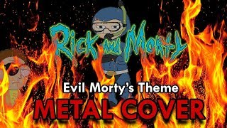 Rick & Morty - Evil Morty's Theme - METAL COVER w/ Solo!