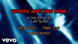 Clint Black - Where Are You Now (Karaoke)