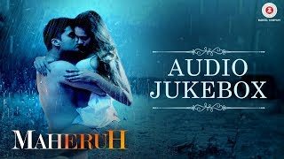 Maheruh - Full Movie Audio Jukebox | Amit Dolawat & Drisha More | Kalyan Bhardhan & Ali Faishal