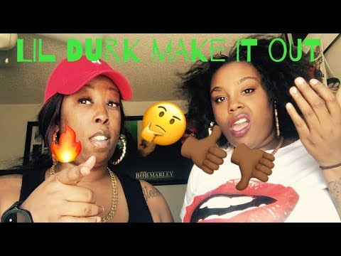 LIL DURK MAKE IT OUT | Reaction 👀