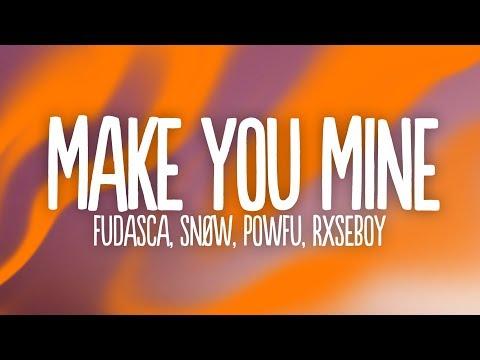 Fudasca - Make You Mine (Lyrics) Feat. Snøw, Powfu, Rxseboy
