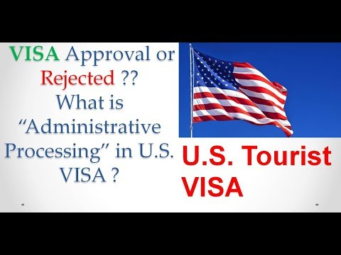 "What Is ""Administrative Processing"" In U.S. VISA ?  VISA Approved Or Rejected ??"