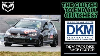 DKM MR TWIN DISK STAGE 5 RACE CLUTCH on MK7 GTI!!!-After Install Review