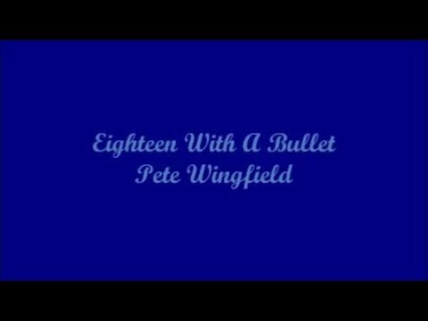 Eighteen With A Bullet - Pete Wingfield (Lyrics)
