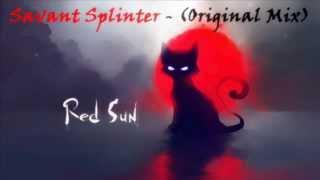 Savant - Splinter (Original Mix)