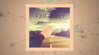 DeeRiVee feat. Arla Dusha - Far Away
