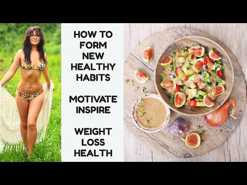 HOW TO FORM NEW HEALTHY HABITS || MOTIVATION INSPIRATION || WEIGHT LOSS HEALTH
