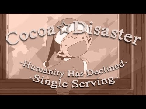 Cocoa☆Disaster: The Sad End of a Material Culture (Humanity Has Declined | Single Serving)