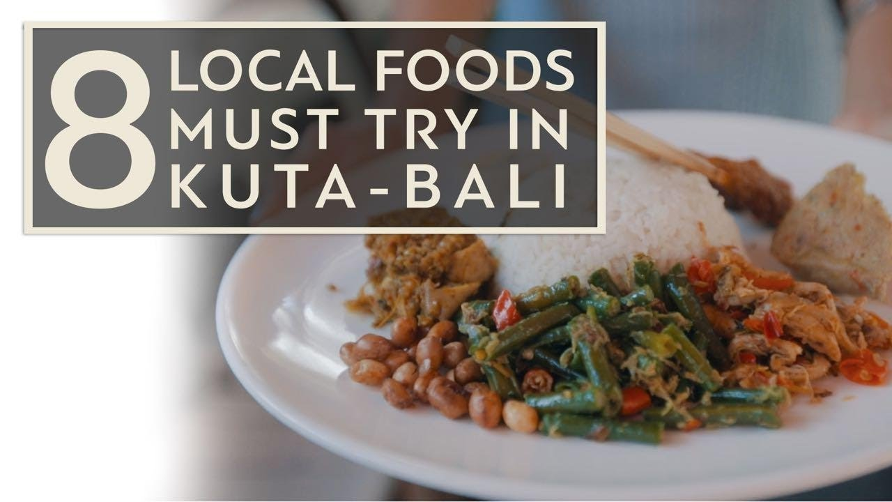 Cuisine Bali Exploring Kuta Bali Part 3 8 Must Try Local Foods Baligoliveculinary
