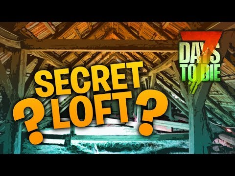 WE FOUND IT!  Staircase To Secret Loft Area - 7 Days to Die (Ep.16)
