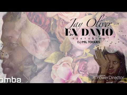 Jay Oliver - Ex Damo feat. DJ Mil Toques (DJ Jay M REMIX)