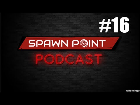 Spawn Point! Podcast #16 - VR Hype,  Star Wars, and Dodgy Congressmen