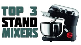 Top 3 Best Stand Mixers 2019