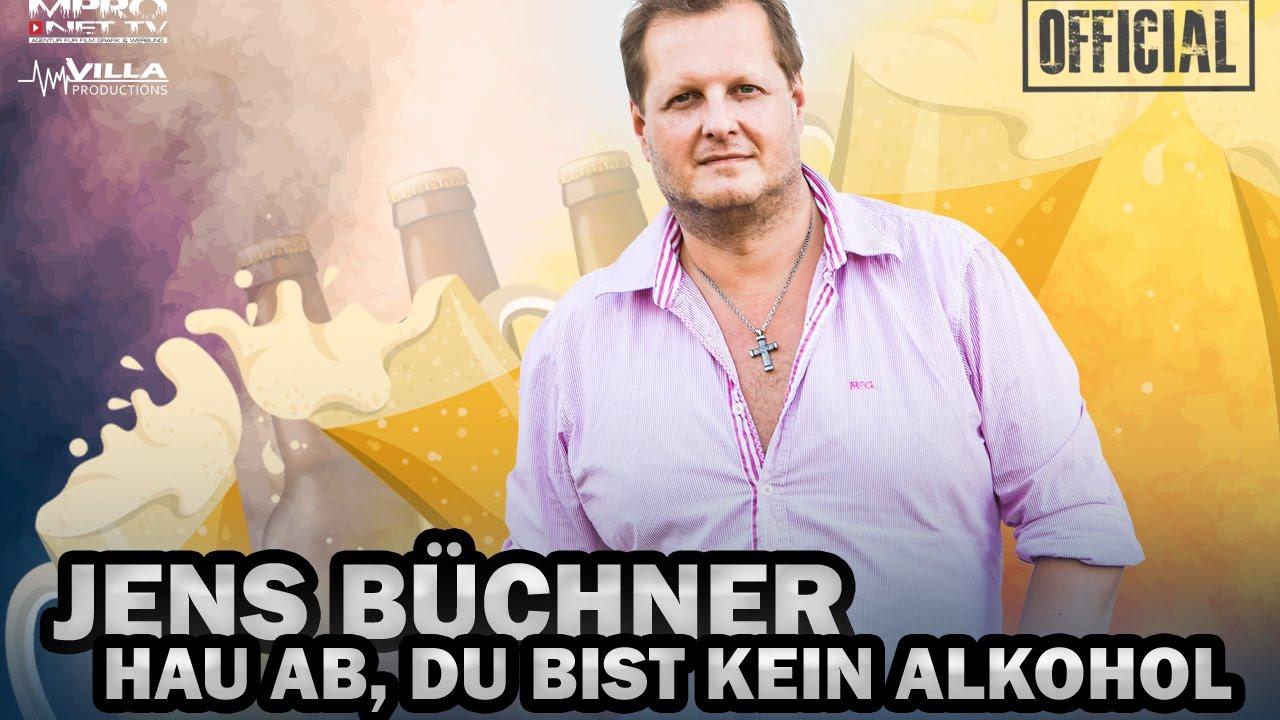 JENS BÜCHNER - HAU AB, DU BIST KEIN ALKOHOL [OFFICIAL]