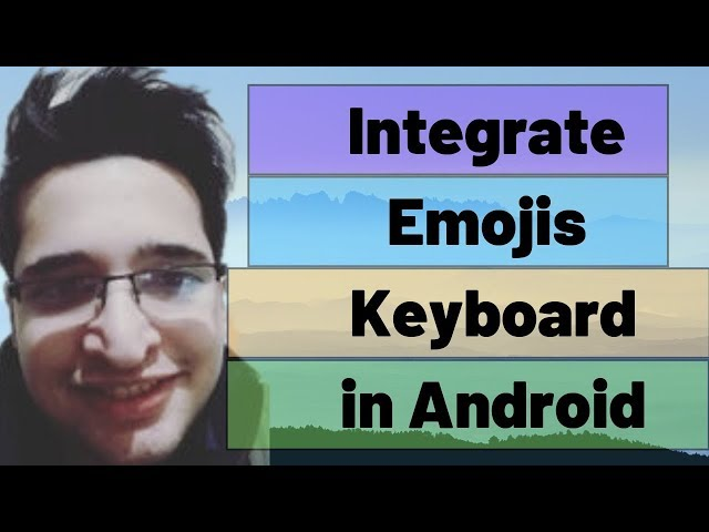 How to Integrate Emoji Keyboard in your Android App