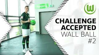 WALL BALL #2 – Challenge Accepted von Ginczek, Guilavogui, Arnold, Weghorst & mehr