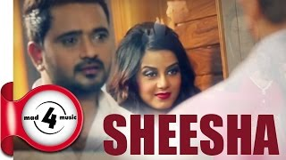 SHEESHA - MASHA ALI || New Punjabi Songs 2016 || Punjabi Romantic Songs 2016 || MAD4MUSIC