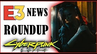 Cyberpunk 2077 - E3 News Roundup